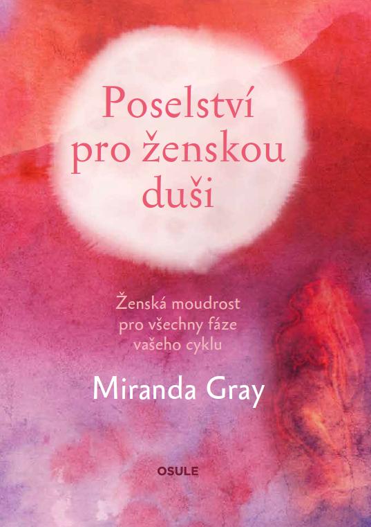 Miranda Gray: Poselství pro ženskou duši